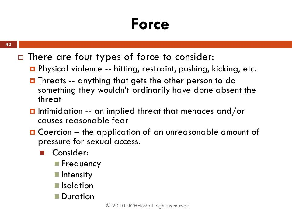 Force There are four types of force to consider: