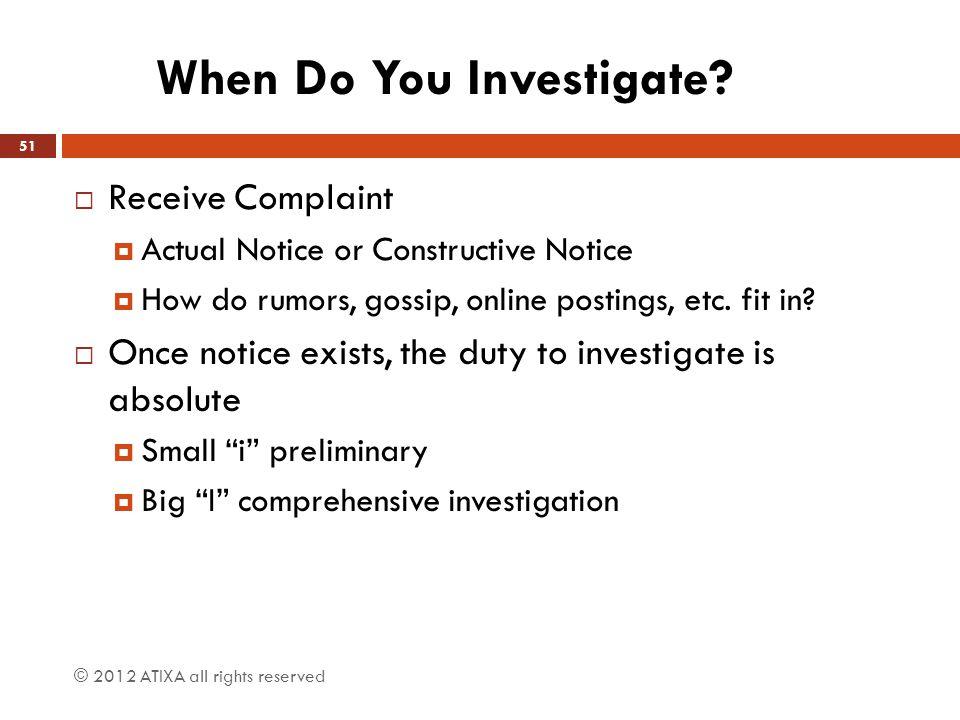 When Do You Investigate