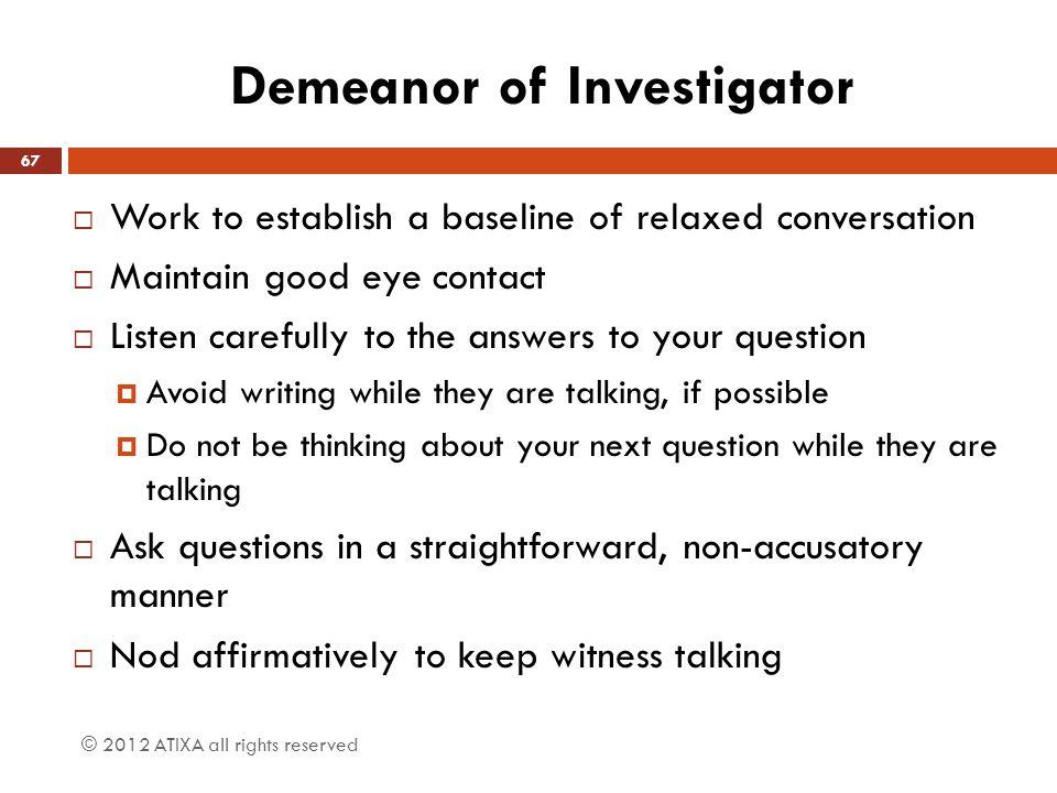 Demeanor of Investigator