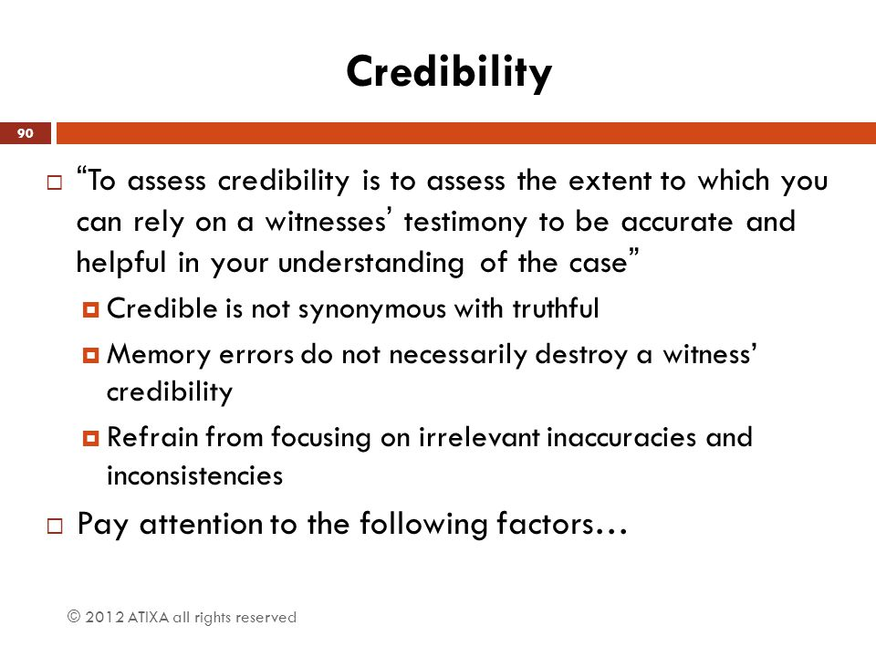 Credibility Pay attention to the following factors…