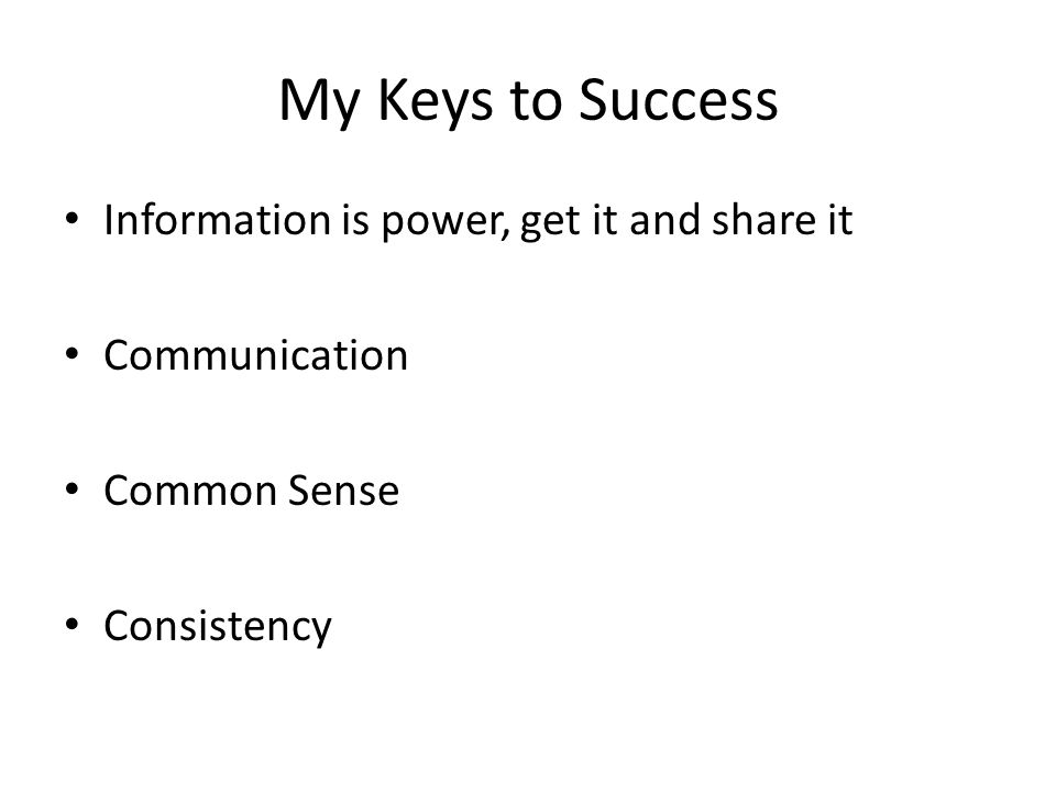 My Keys to Success Information is power, get it and share it
