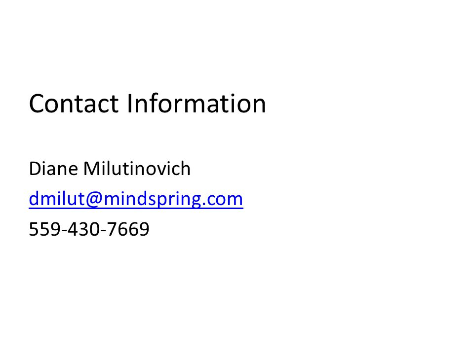 Contact Information Diane Milutinovich dmilut@mindspring.com 559-430-7669