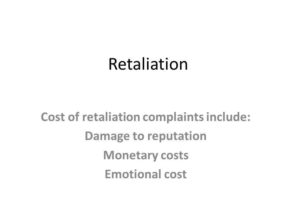 Cost of retaliation complaints include: