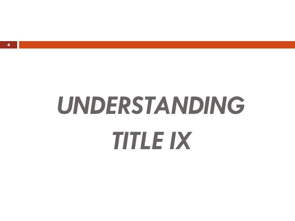 UNDERSTANDING TITLE IX