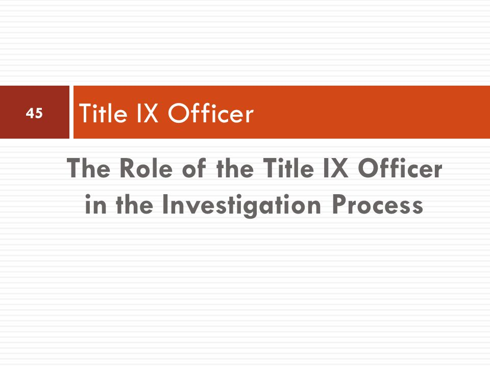The Role of the Title IX Officer in the Investigation Process