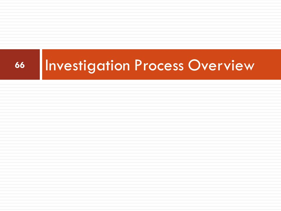 Investigation Process Overview