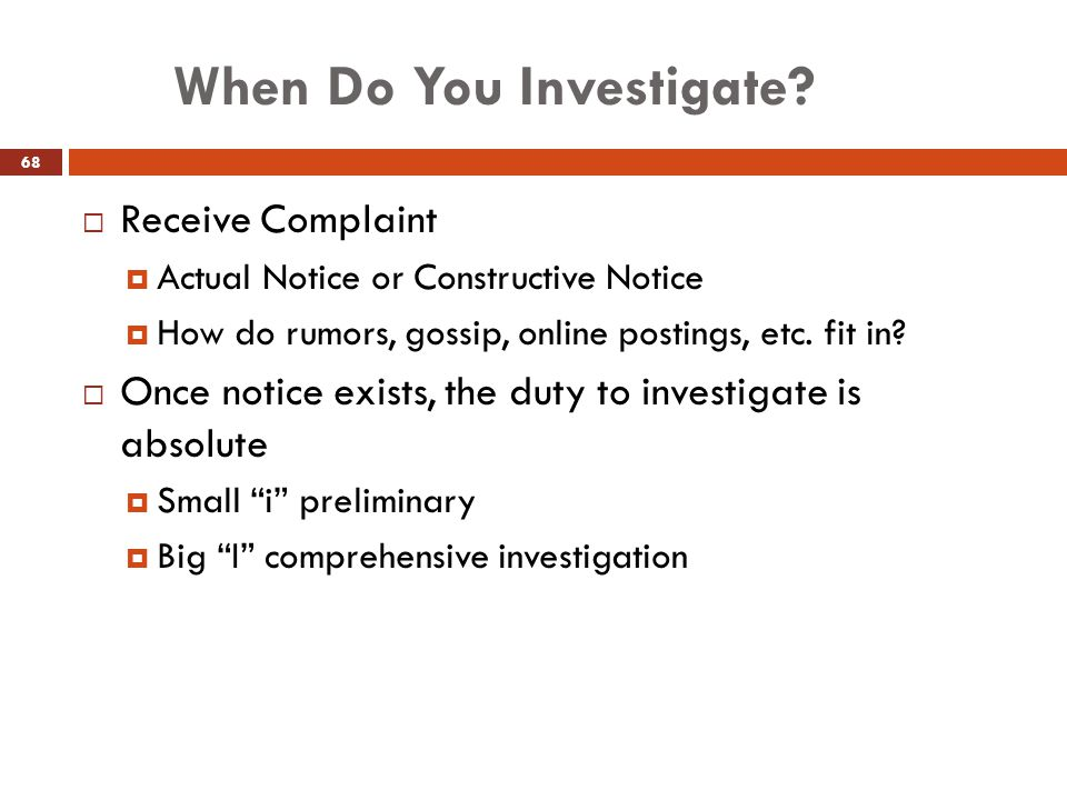 When Do You Investigate