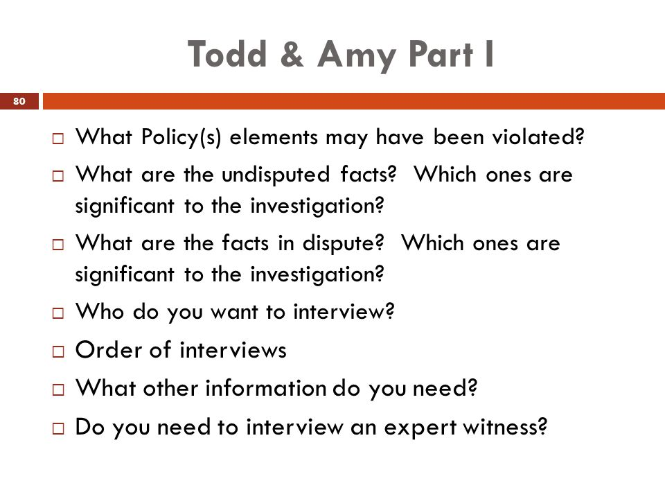 Todd & Amy Part I Order of interviews