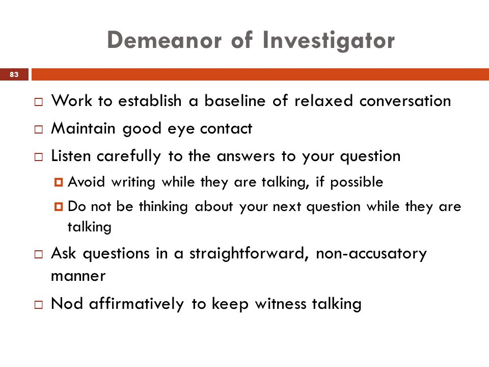 Demeanor of Investigator