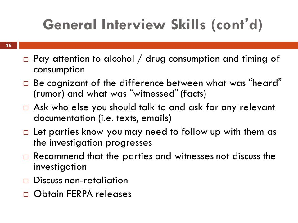 General Interview Skills (cont'd)