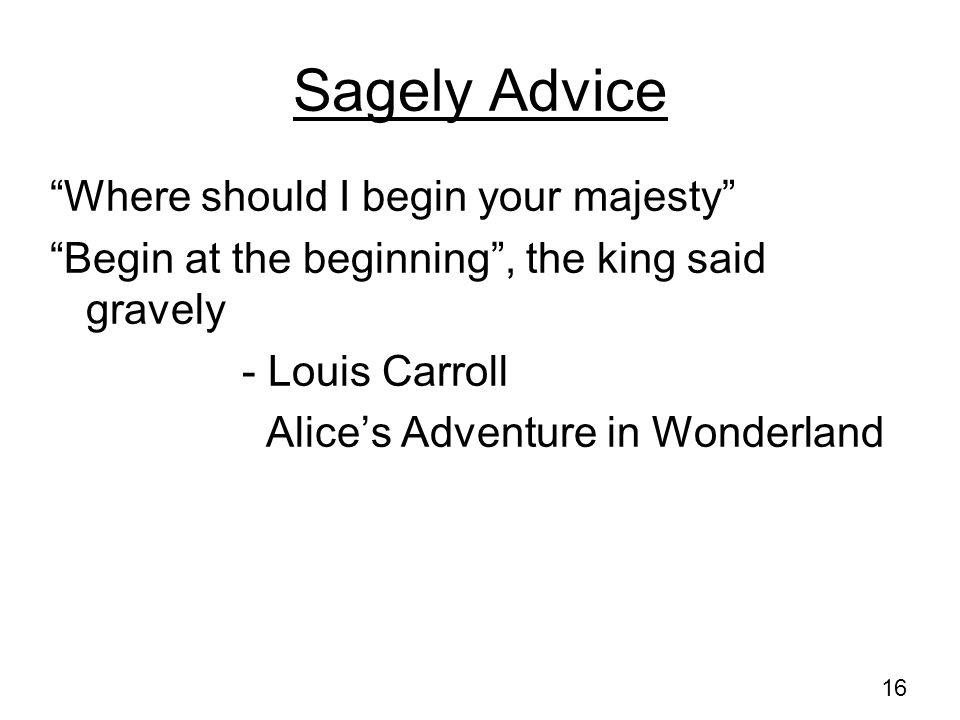 Sagely Advice Where should I begin your majesty