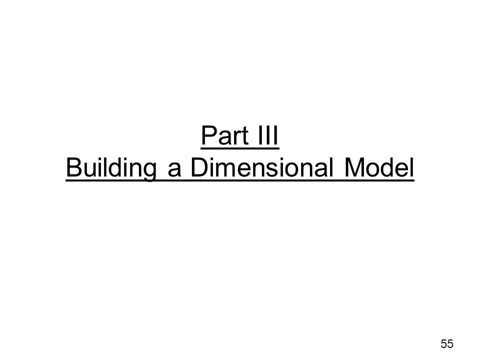 Part III Building a Dimensional Model