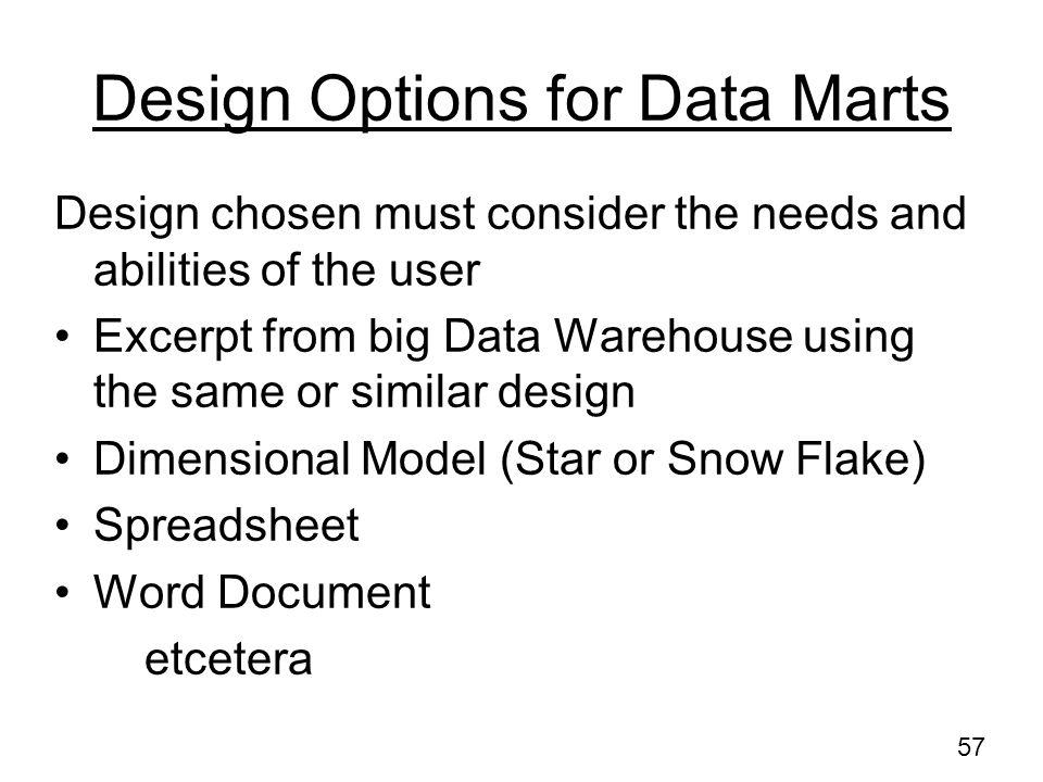 Design Options for Data Marts