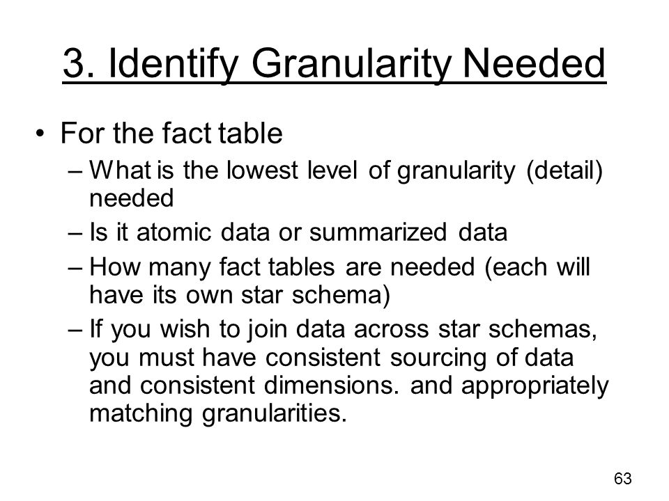 3. Identify Granularity Needed