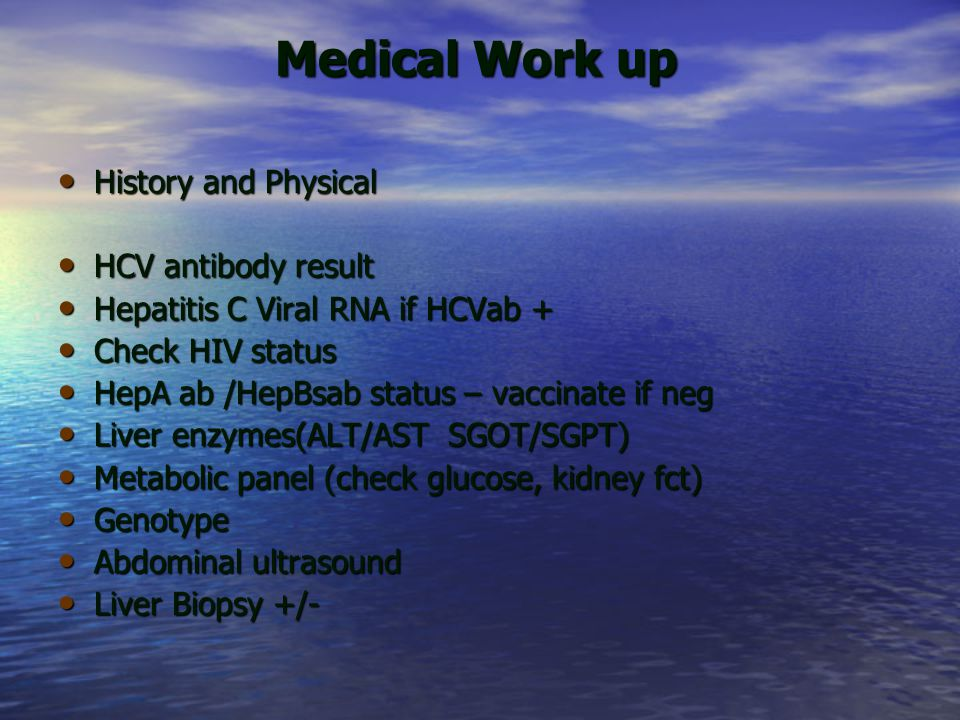 Medical Work up History and Physical HCV antibody result