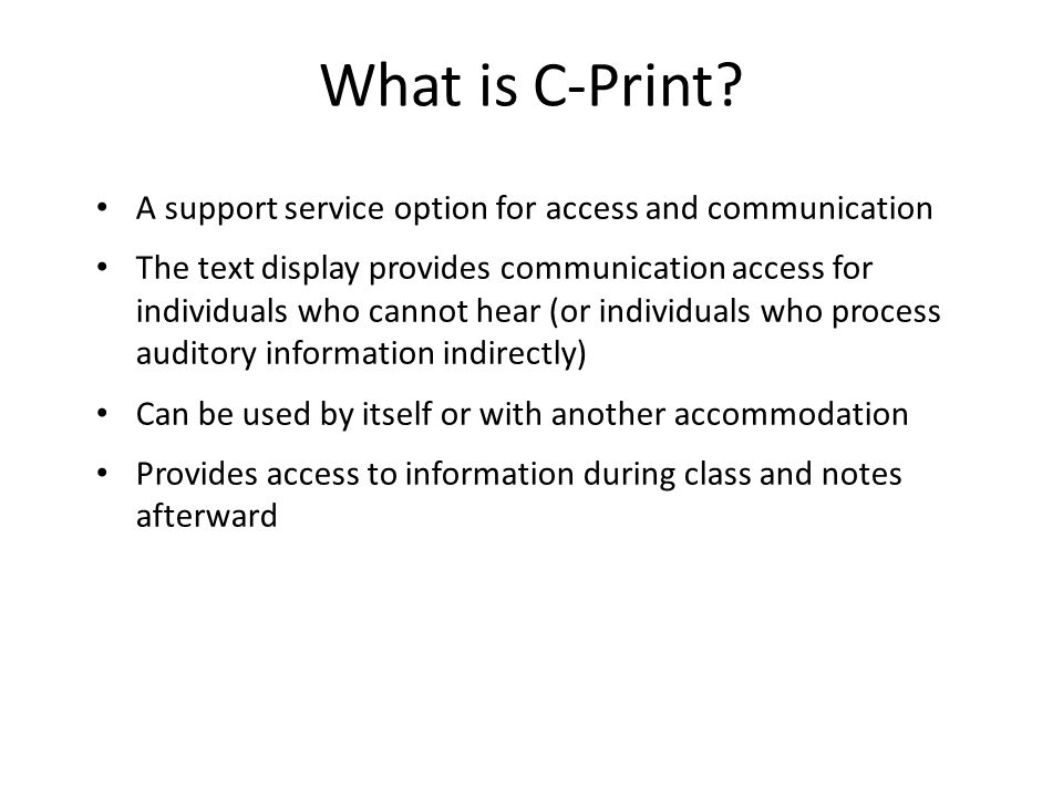 What is C-Print A support service option for access and communication