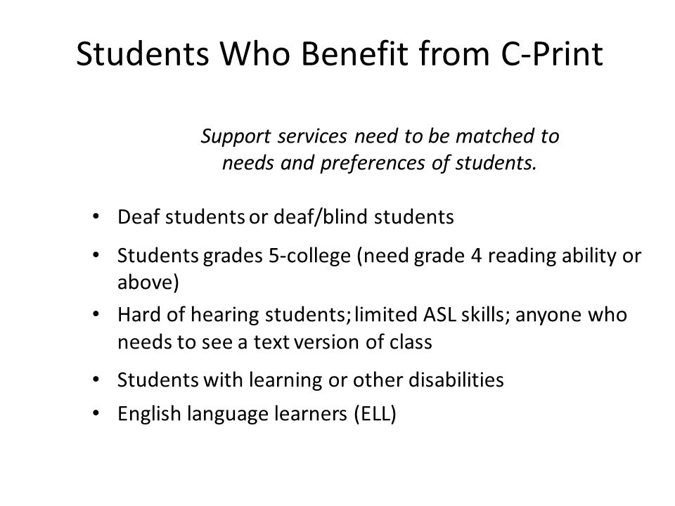 Students Who Benefit from C-Print