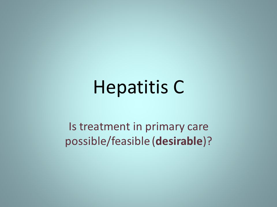 Is treatment in primary care possible/feasible (desirable)