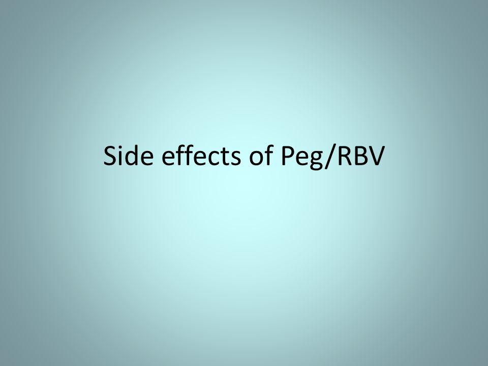 Side effects of Peg/RBV