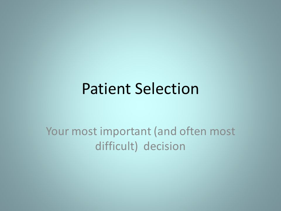 Your most important (and often most difficult) decision