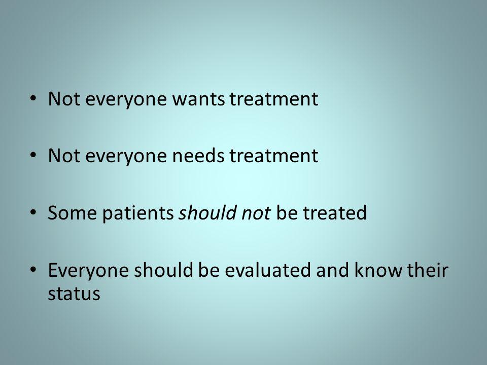 Not everyone wants treatment