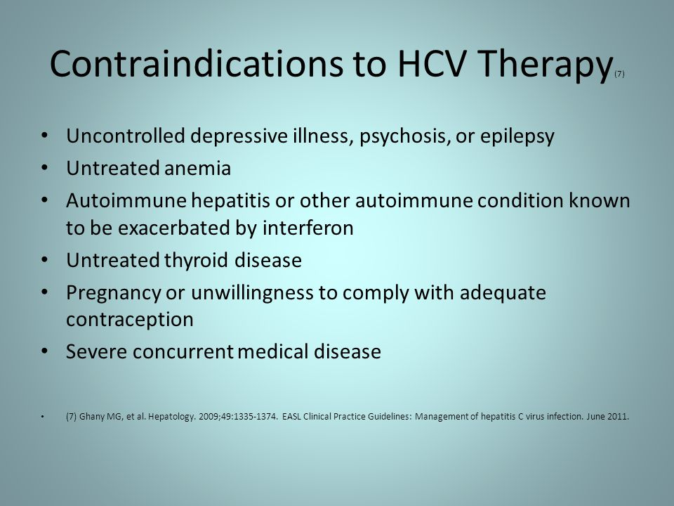 Contraindications to HCV Therapy(7)