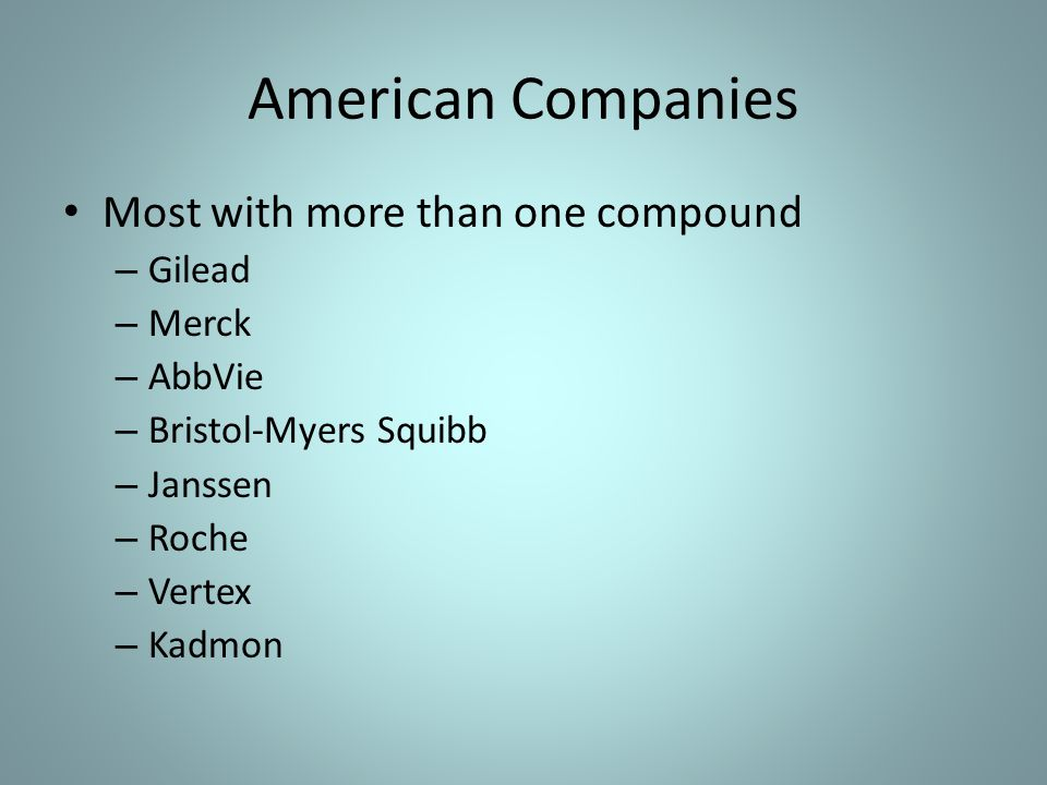 American Companies Most with more than one compound Gilead Merck