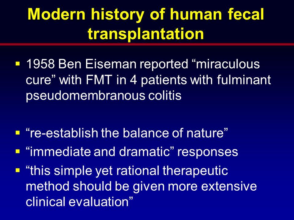Modern history of human fecal transplantation