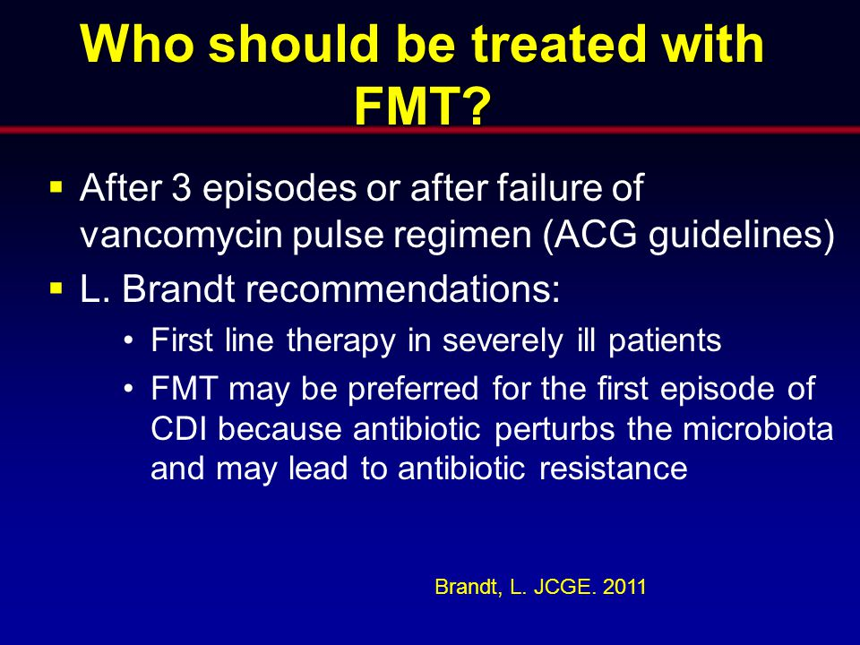 Who should be treated with FMT