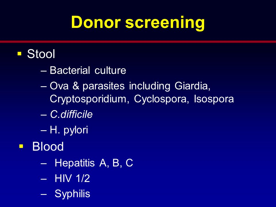 Donor screening Stool Blood Bacterial culture