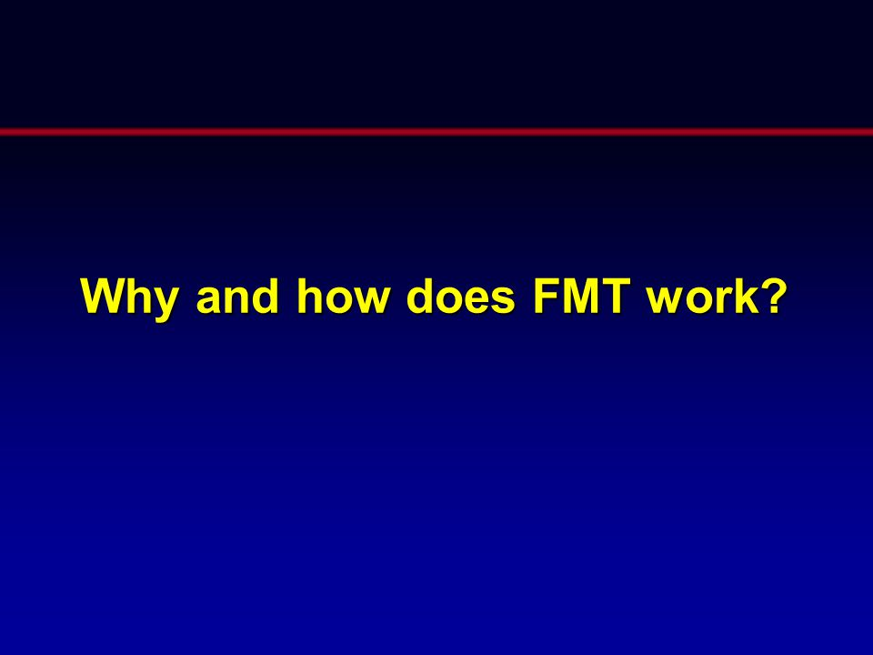 Why and how does FMT work