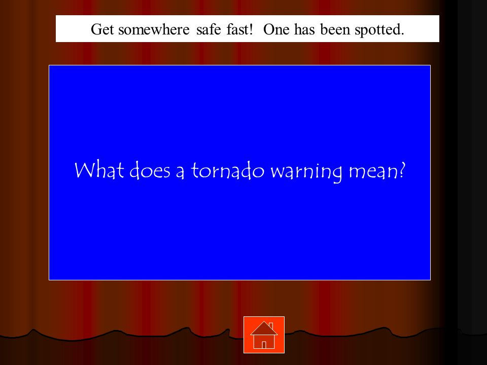 What does a tornado warning mean
