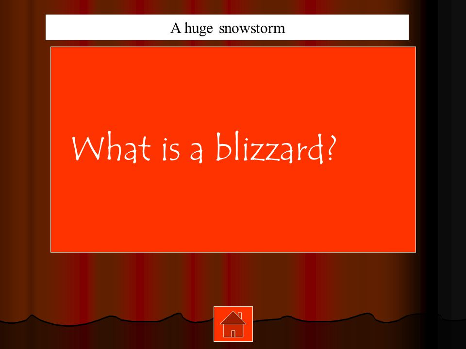 A huge snowstorm What is a blizzard
