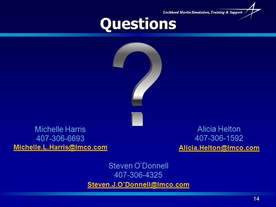 Questions Michelle Harris Alicia Helton 407-306-6693 407-306-1592