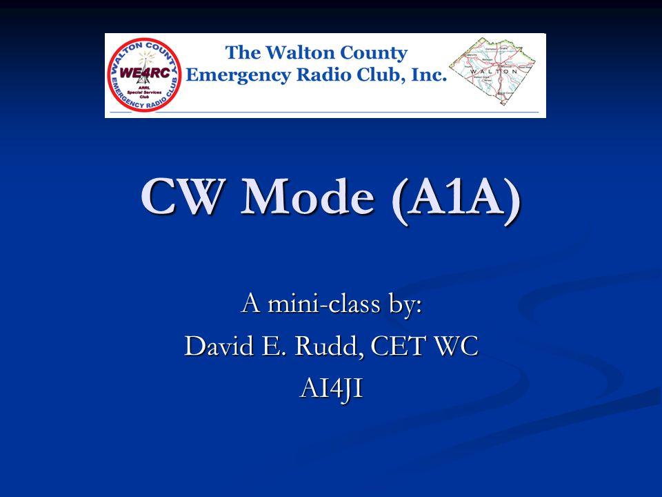A mini-class by: David E. Rudd, CET WC AI4JI