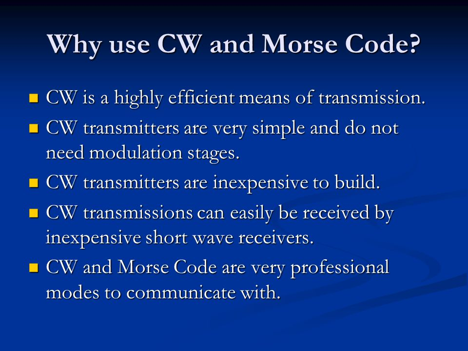 Why use CW and Morse Code