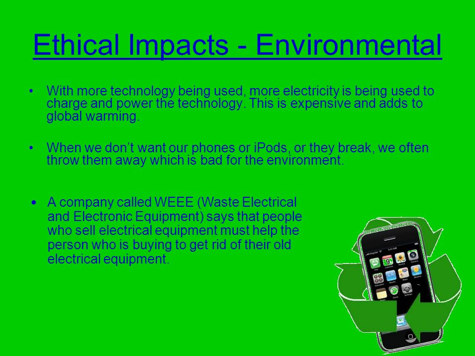 Ethical Impacts - Environmental
