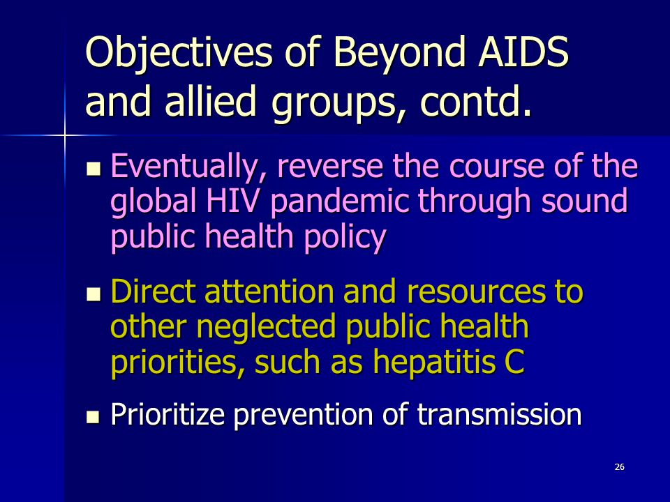 Objectives of Beyond AIDS and allied groups, contd.