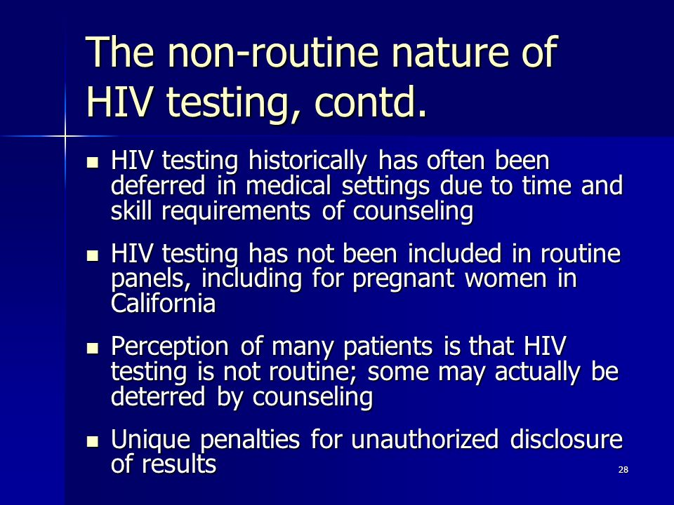 The non-routine nature of HIV testing, contd.