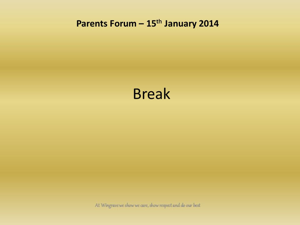 Break Parents Forum – 15th January 2014