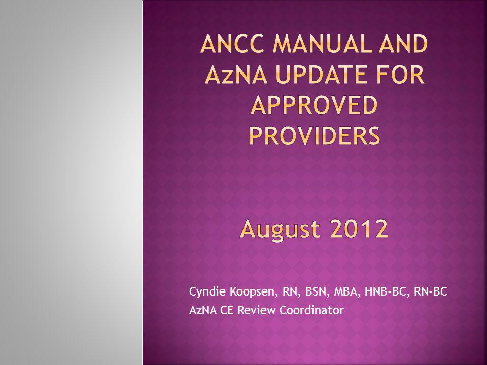 ANCC Manual and AzNA Update for Approved Providers August 2012