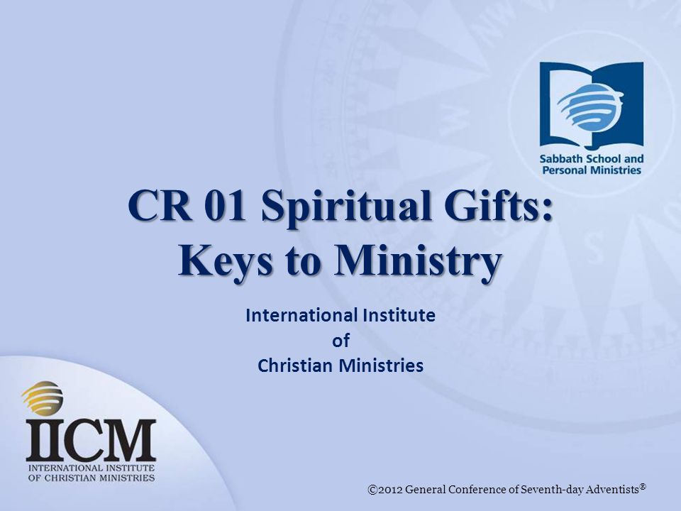 CR 01 Spiritual Gifts: Keys to Ministry