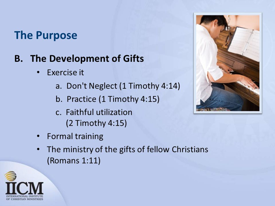 The Purpose B. The Development of Gifts Exercise it