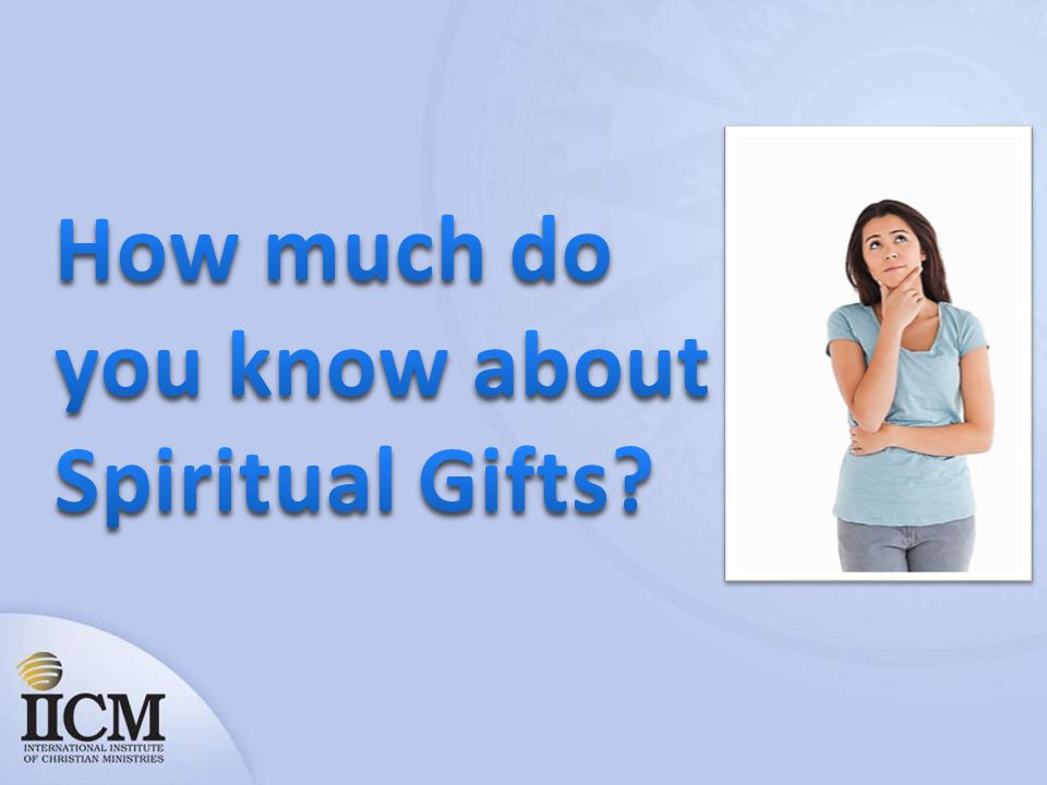 How much do you know about Spiritual Gifts