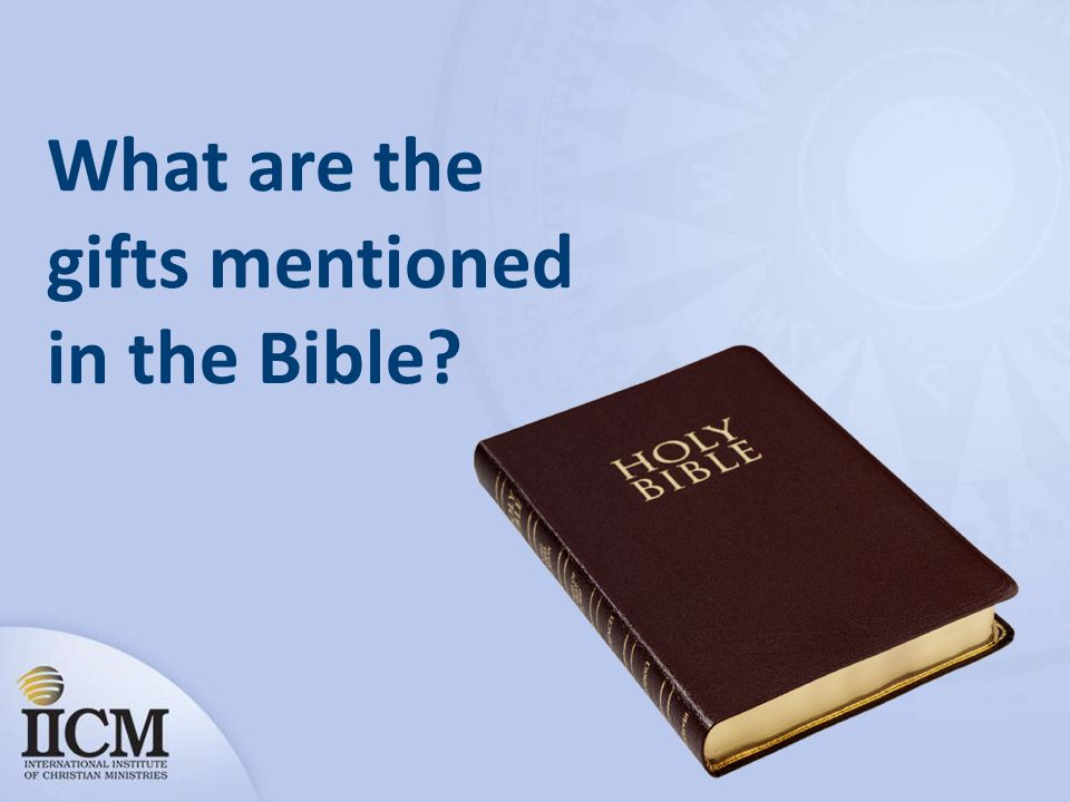 What are the gifts mentioned in the Bible