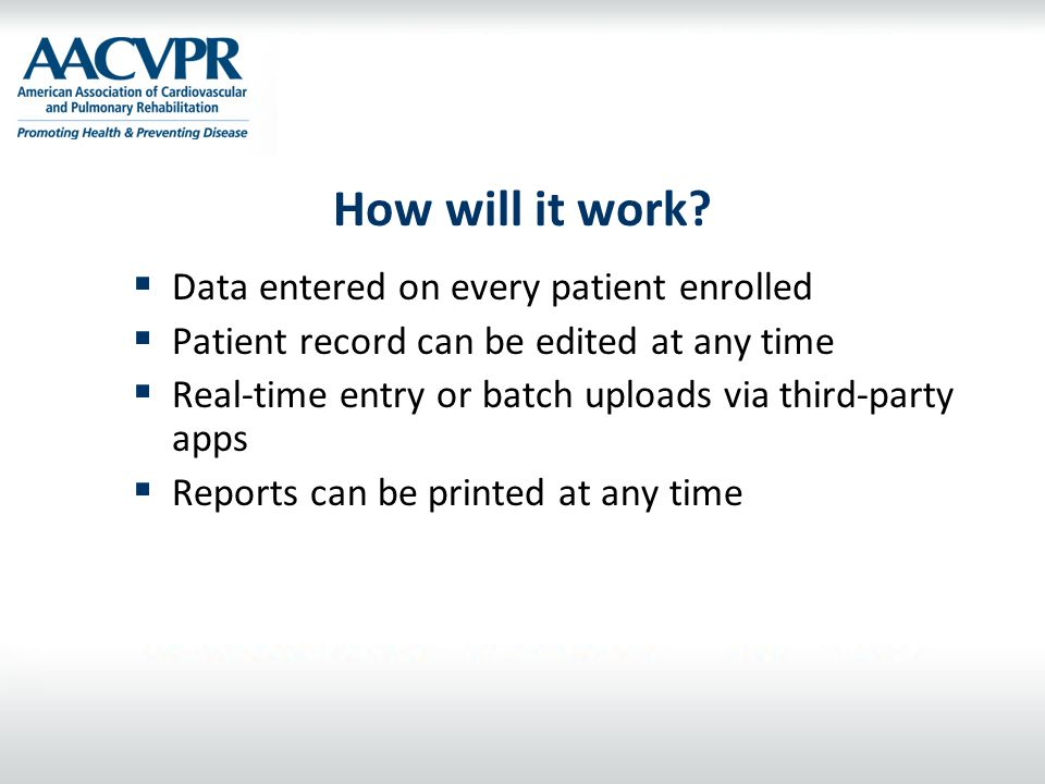 How will it work Data entered on every patient enrolled