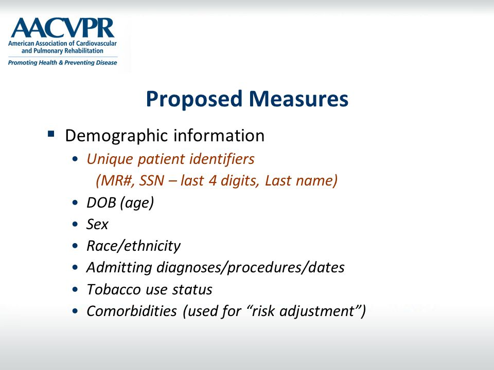 Proposed Measures Demographic information Unique patient identifiers