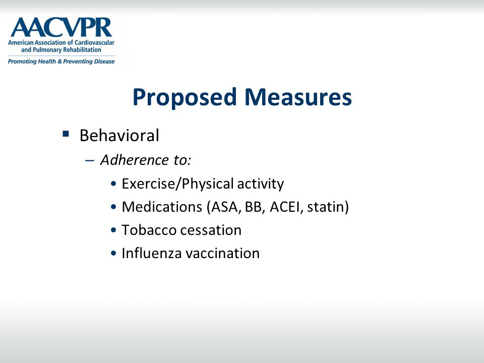 Proposed Measures Behavioral Adherence to: Exercise/Physical activity