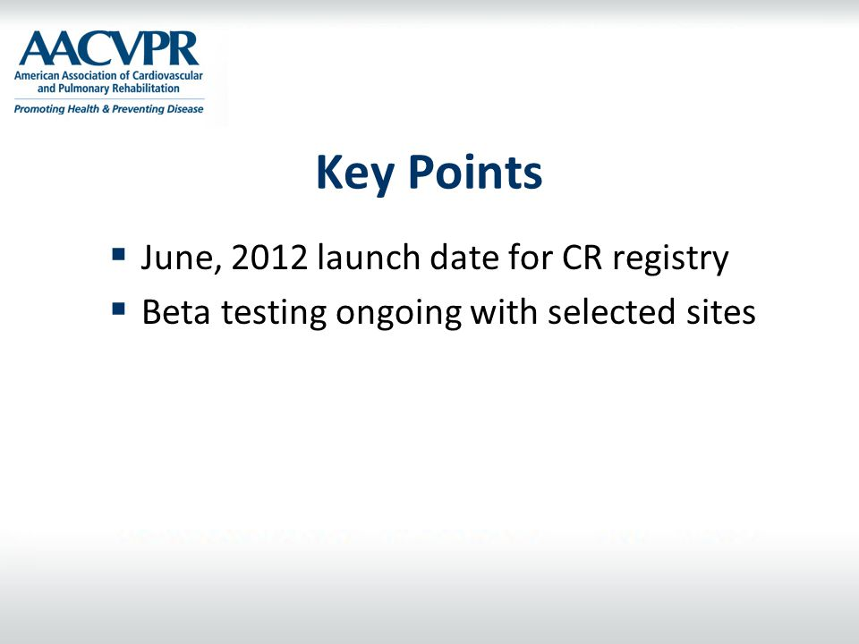 Key Points June, 2012 launch date for CR registry