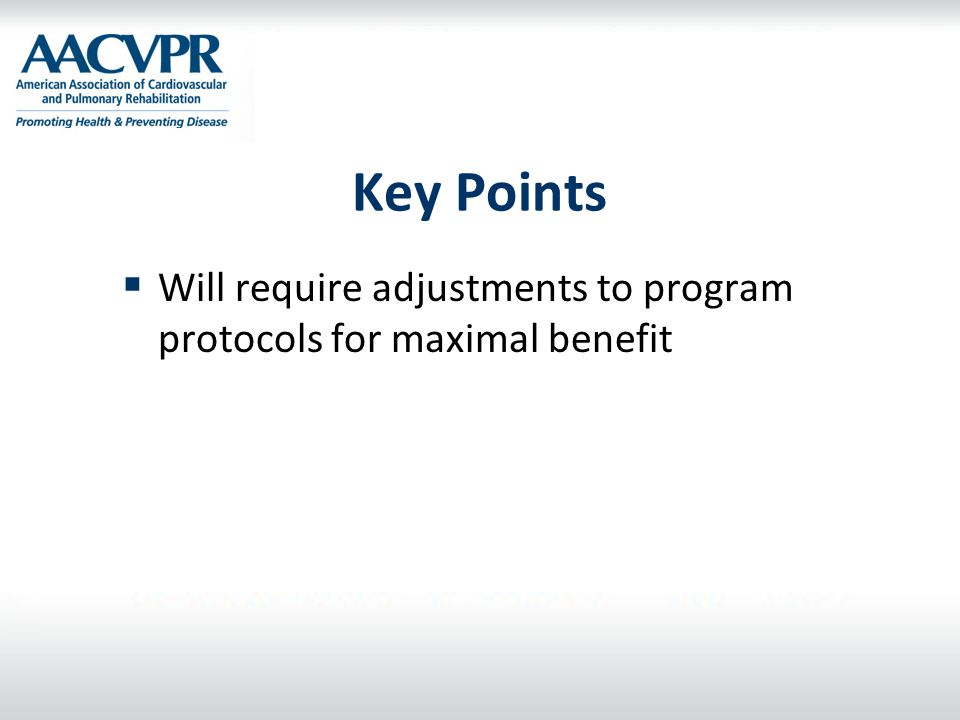 Key Points Will require adjustments to program protocols for maximal benefit